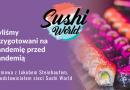 Byliśmy przygotowani na pandemię przed pandemią – rozmowa z Jakubem Steinhaufem, przedstawicielem sieci Sushi World